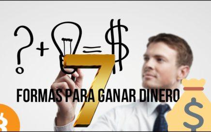 7 FORMAS DE  GANAR DINERO|2018