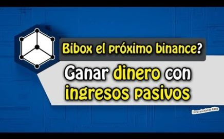 Bibox el próximo binance? Ganar dinero con ingresos pasivos 2018