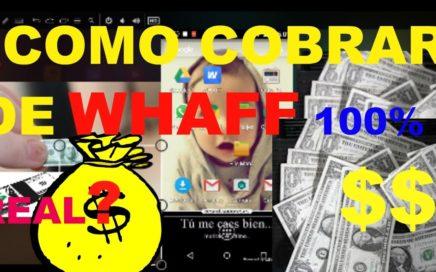 COMO COBRAR DE WHAFF 2017 | Gana dinero con Android 2017 | Paypal, Pokémon Go,Etc