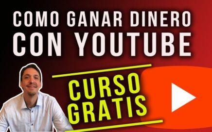 COMO EMPEZAR Y GANAR DINERO CON UN CANAL YOUTUBE