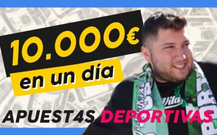 CÓMO GANAR 10.000 EUROS EN UN DÍA || GANAR DINERO en las APUESTAS DEPORTIVAS