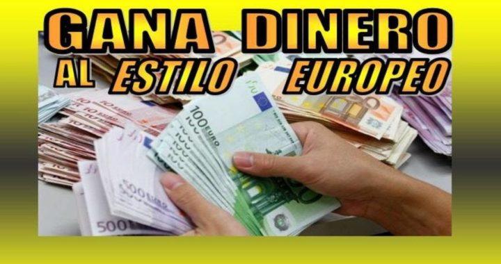 COMO GANAR DINERO AL ESTILO EUROPEO