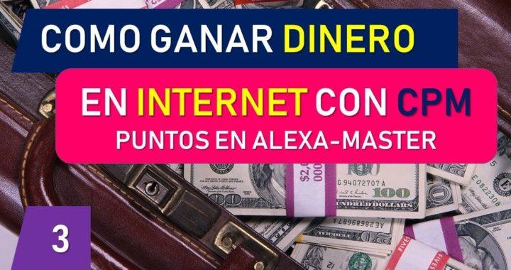 Como Ganar Dinero en Internet con CPM - Ganar Puntos en Alexa Master
