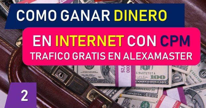 Como Ganar Dinero en Internet con CPM - Trafico Gratis en Alexa Master