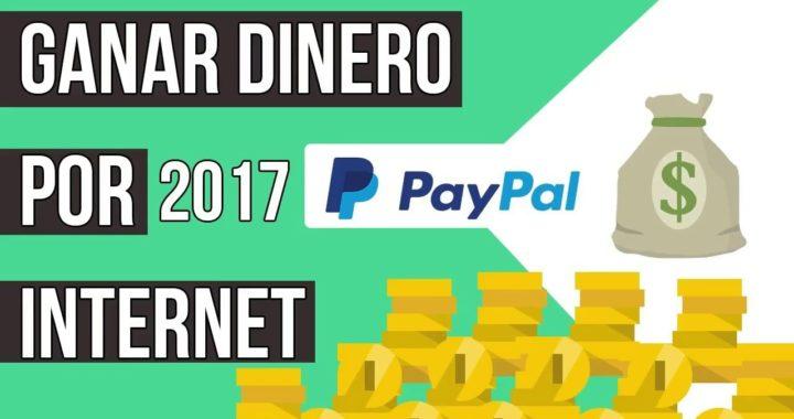 COMO GANAR DINERO EN INTERNET PARA PAYPAL 2017   350+ USD A LA SEMANA