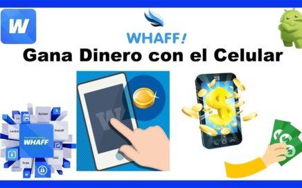 Como Ganar Dinero Por el Telefono Móvil Con Whaff Rewards|¿700 Dolares al mes se puede?|AmaDroid