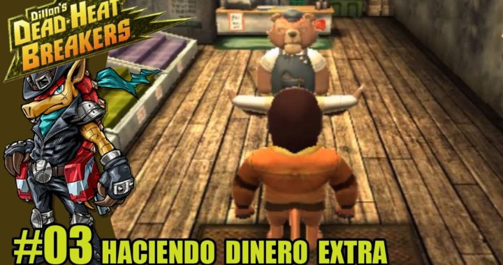 Dillon's Dead-Heat Breakers #03 | Ganando dinero extra | Nintendo 3DS