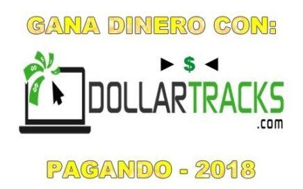 Dollar Tracks Pagando 2018 - Gana Dinero en Internet (Tareas)