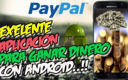 EXELENTE APLICACION PARA CONSEGUIR DINERO GRATIS CON ANDROID 2017 | Gana dinero con tu celular