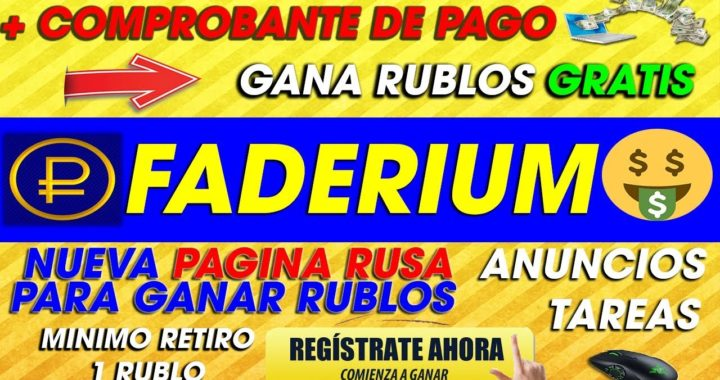 Faderium| Nueva PAGINA RUSA para Ganar RUBLOS GRATIS | + COMPROBANTE DE PAGO | 2018
