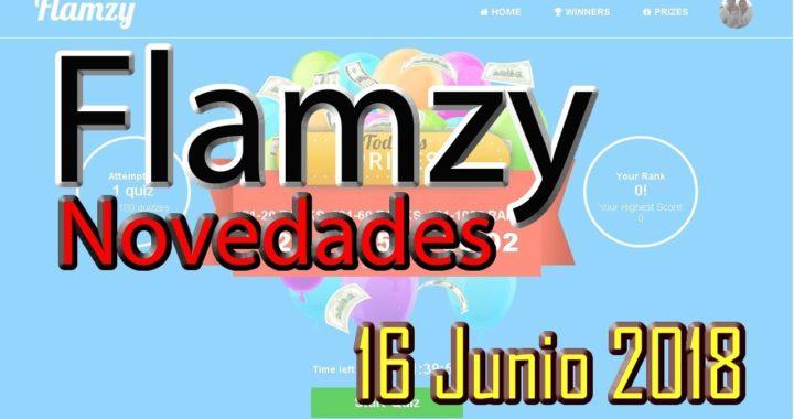 Flamzy Novedades 16 de Junio 2018 GANA DINERO VIENDO VIDEOS
