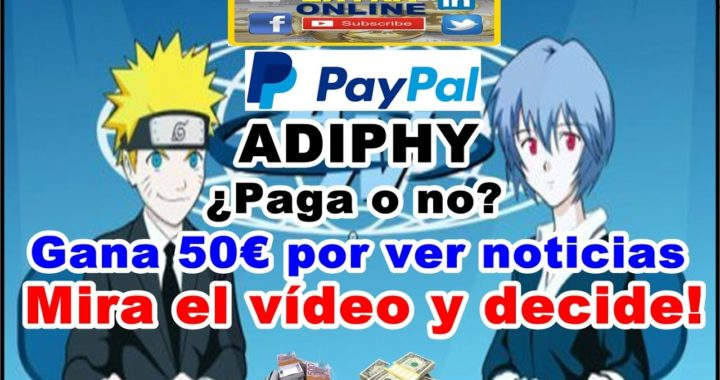 Gana 50€ viendo noticias. Adiphy 2017 , ¿Paga o no?