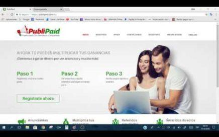 Gana Dinero con PublicPaid 2018 Gratis $50 USD al mes Registrate ahora!