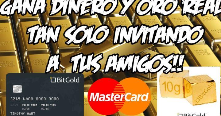 GANA DINERO Y ORO REAL TAN SOLO INVITANDO A TUS AMIGOS | Bitgold | 2017