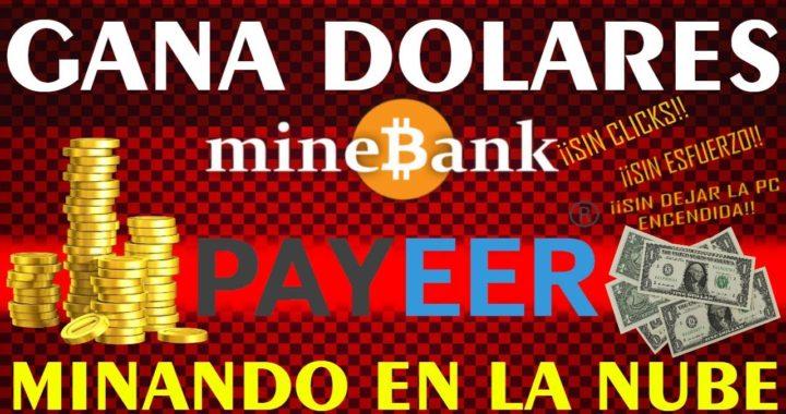 Gana Dolares Gratis MINANDO en la Nube MineBank - Junio 2018