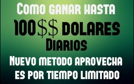 GANA HASTA 100$ DOLARES DIARIOS - NUEVO METODO - APROVECHA!!