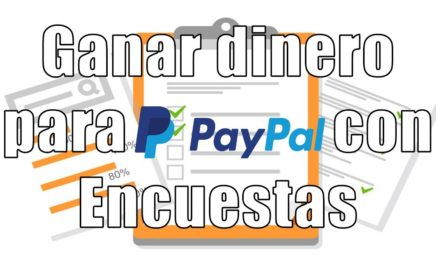 Ganar Dinero Para PAYPAL Con Encuestas Rápido - 2018