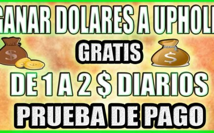 GANAR DOLARES A UPHOLD DE 1 A 2 DIARIOS GRATIS / PRUEBA DE PAGO / DEPENDE DE TU TIEMPO EN LA PC