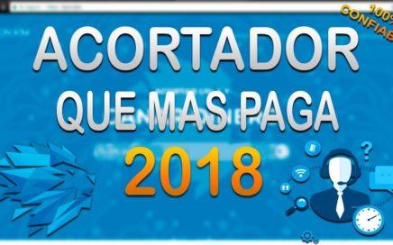 LA MEJOR PAGINA CON EL ACORTADOR QUE MAS PAGA ESTE 2018 | Bien Explicado + Comprobantes De Pago