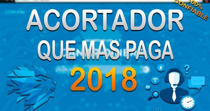 LA MEJOR PAGINA CON EL ACORTADOR QUE MAS PAGA ESTE 2018   Bien Explicado + Comprobantes De Pago