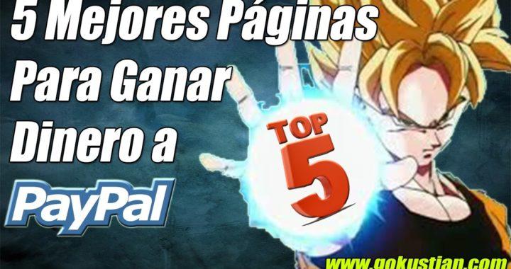 Las 5 Mejores Páginas para Ganar Dinero Gratis a Paypal | Gokustian
