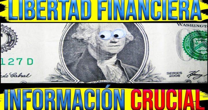 Libertad Financiera: Lo que Hubiera Querido Saber