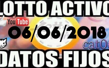 LOTTO ACTIVO DATOS FIJOS PARA GANAR  06/06/2018 cat06