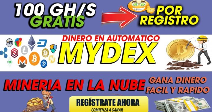 Mydex| Mineria en la Nube GANA DINERO Sin usar tu PC  | Sin Invertir  100Gh/s GRATIS| 2018