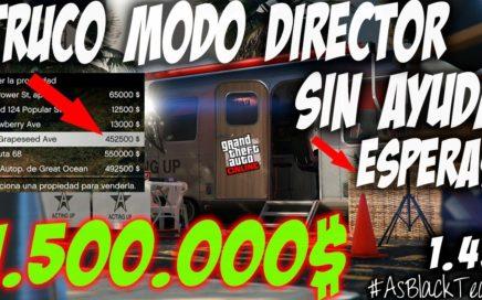 NUEVO TRUCO DINERO INFINITO BRUTAL - SIN AYUDA - GTA 5 - MODO DIRECTOR - GANA 1.500.000$ SIN ESPERAS