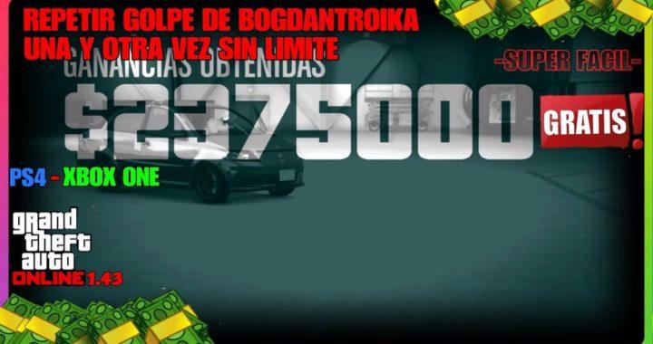 *NUEVO TRUCO* REPETIR GOLPE BOGDAN SIN LIMITE DINERO INFINITO GTA V ONLINE 1.43 PS4 - XBOX ONE