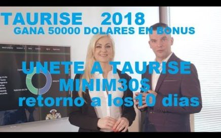 Official Taurise LA PLATAFORMA MAS FAVORABLE PARA GANAR DINERO RÁPIDO 2018