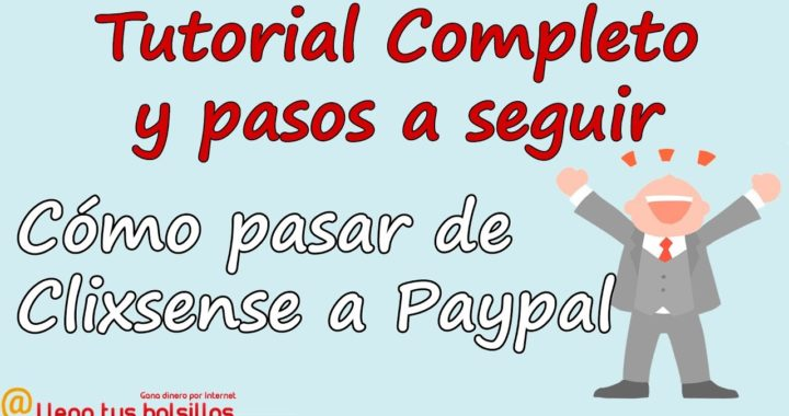 Pasar tu dinero de Clixsense a Paypal | Tutorial Completo y pasos a seguir