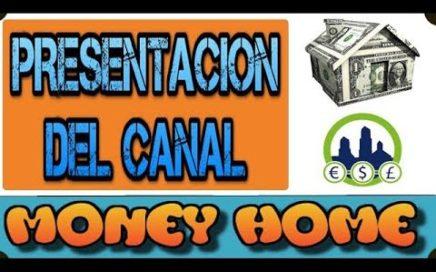 PRESENTACION DEL CANAL | MONEY HOME | GANA DINERO GRATIS CON DERROTA LA CRISIS|