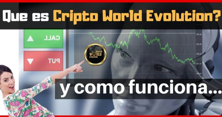 Que es  Cripto World evolution y como funciona  ( CWE) ganar dinero desde casa.