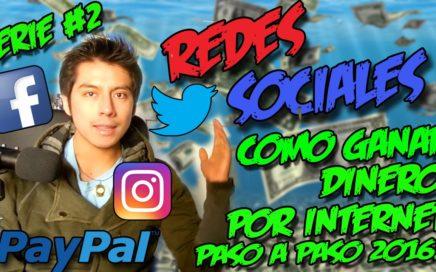 REDES SOCIALES PARA CONSEGUIR DINERO | Serie Dinero facil 2017