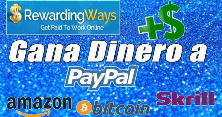 Rewarding Ways Tutorial   Gana Dinero Rápido y Fácil a Paypal (Mínimo de Pago 1$)   Gokustian