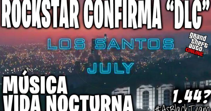 ROCKSTAR CONFIRMA NUEVO DLC PROXIMO MES DE JULIO en GTA 5 1.44? - VIDA NOCTURNA, MUSICA etc