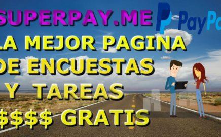 SUPERPAY.ME|LA MEJOR PAGINA 1$ DE MINIMO  GANAR DINERO PARA PAYPAL |ENCUESTAS Y DIVERSAS TARES!!!