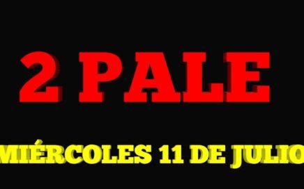 2 PALE 3 NÚMEROS 1 SOLA LOTERÍA PARA HOY MIÉRCOLES 11 DE JULIO 2018 PALE SEGURO ...