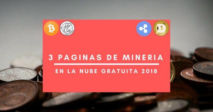 3 Paginas de minería en la nube 2018 gratuitas para ganar dinero en internet