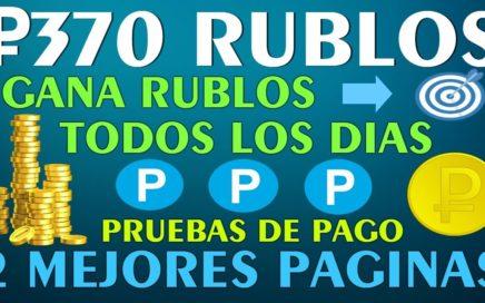 370 RUBLOS!! Gana Rublos DIARIAMENTE GRATIS - 2 Mejores Paginas - Pruebas de Pago - Julio 2018