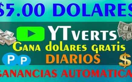 $5.00 DOLARES GRATIS! Con YTverts Gana Dolares Diarios - MODO AUTOMATICO - 28 de Junio 2018
