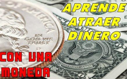 APRENDE COMO ATRAER DINERO CON UNA SOLA MONEDA  #GenerarEXITO