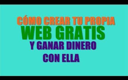 Cómo crear una página Web gratis y ganar dinero!