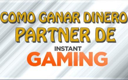 Cómo ganar dinero como Partner y Afiliados de Instant Gaming