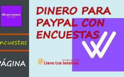 Como ganar dinero con We Are Testers | Encuestas Paypal para España
