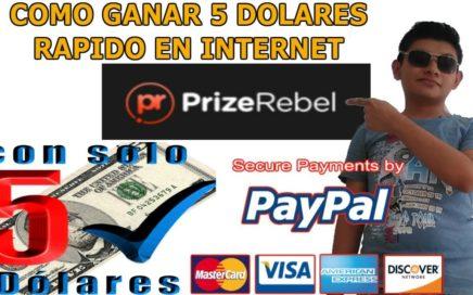 Como Ganar Dinero Gratis / 5 Dolares para Paypal rapido en PRIZE REBEL 2018