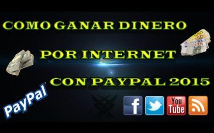 Como Ganar Dinero Por Internet PayPal Funciona 2015 ( Actualizado Y Tips)