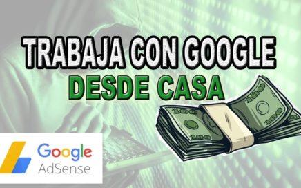 COMO GANAR PLATA CON GOOGLE DESDE CASA (GOOGLE ADSENSE)