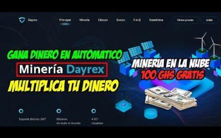 DAYREX - MINERÍA EN LA NUBE + 100 GH/S FREE / LANZADA 9 DE JULIO